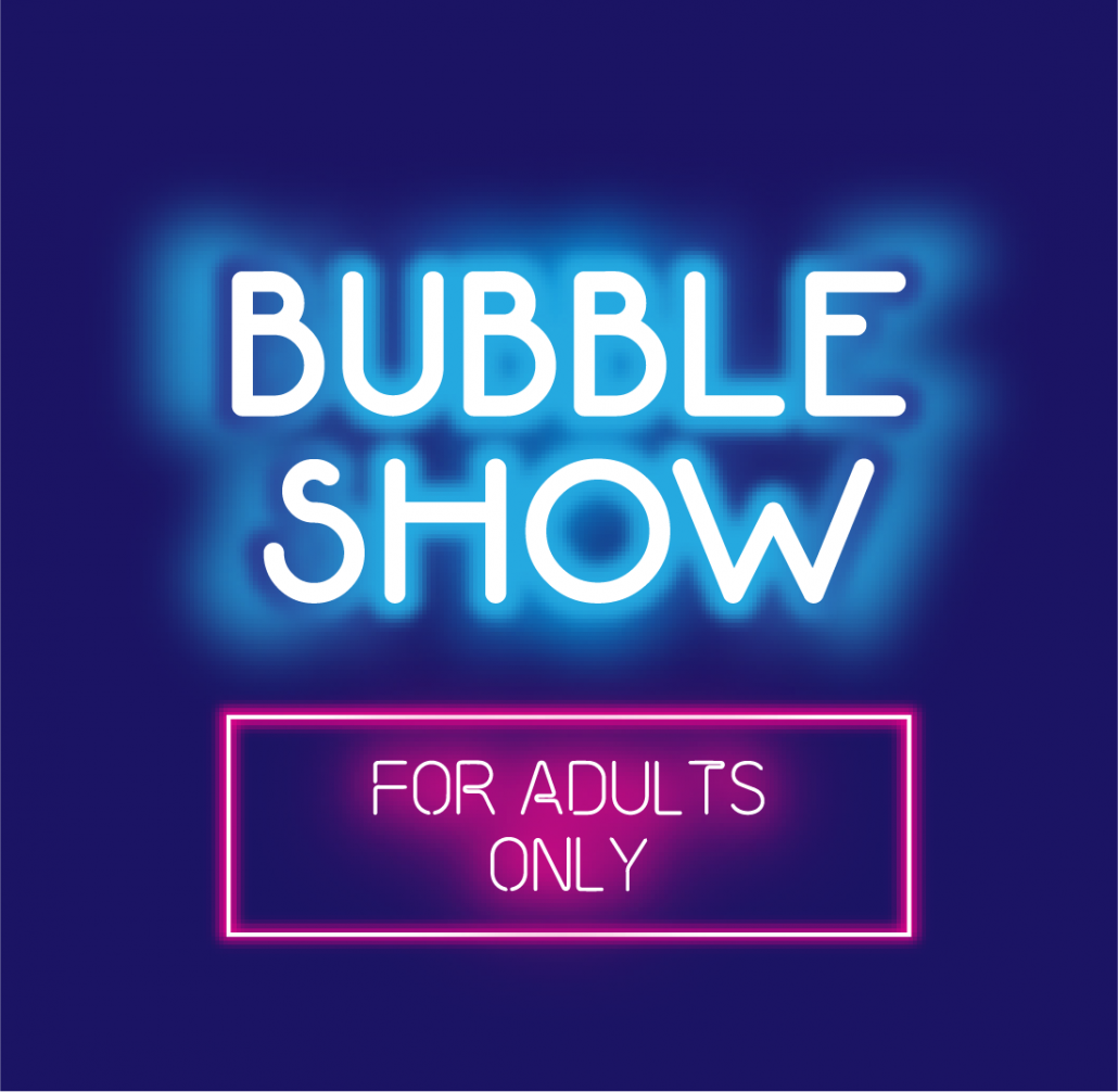 Adult Bubble Show